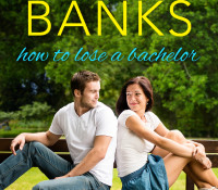 Review and Giveaway: HOW TO LOSE A BACHELOR by Anna Banks