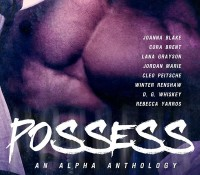 Release Day Blitz: Possess, an alpha anthology