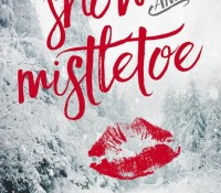 Release Blitz: Snow and Mistletoe by Alexa Riley