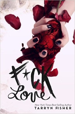 Review: F*ck Love by Tarryn Fisher