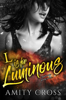 Review, Release Blitz and Giveaway: L is for Luminous by Amity Cross