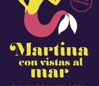 Reseña: Martina con vistas al Mar de Elisabet Benavent