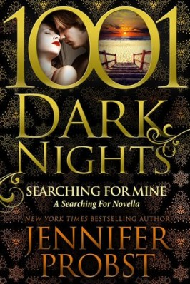 Review & Giveaway: – 1001 Dark Nights SEARCHING FOR MINE by Jennifer Probst