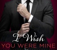 Review and Release Blitz: I Wish You Were Mine by Lauren Layne