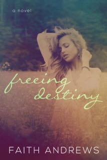 Review: Freeing Destiny by Faith Andrews