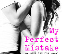 Cover and Excerpt Reveal: My Perfect Mistake by Kelly Siskind