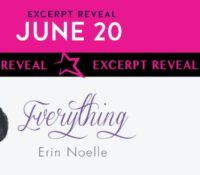 Excerpt Reveal: Everything by Erin Noelle