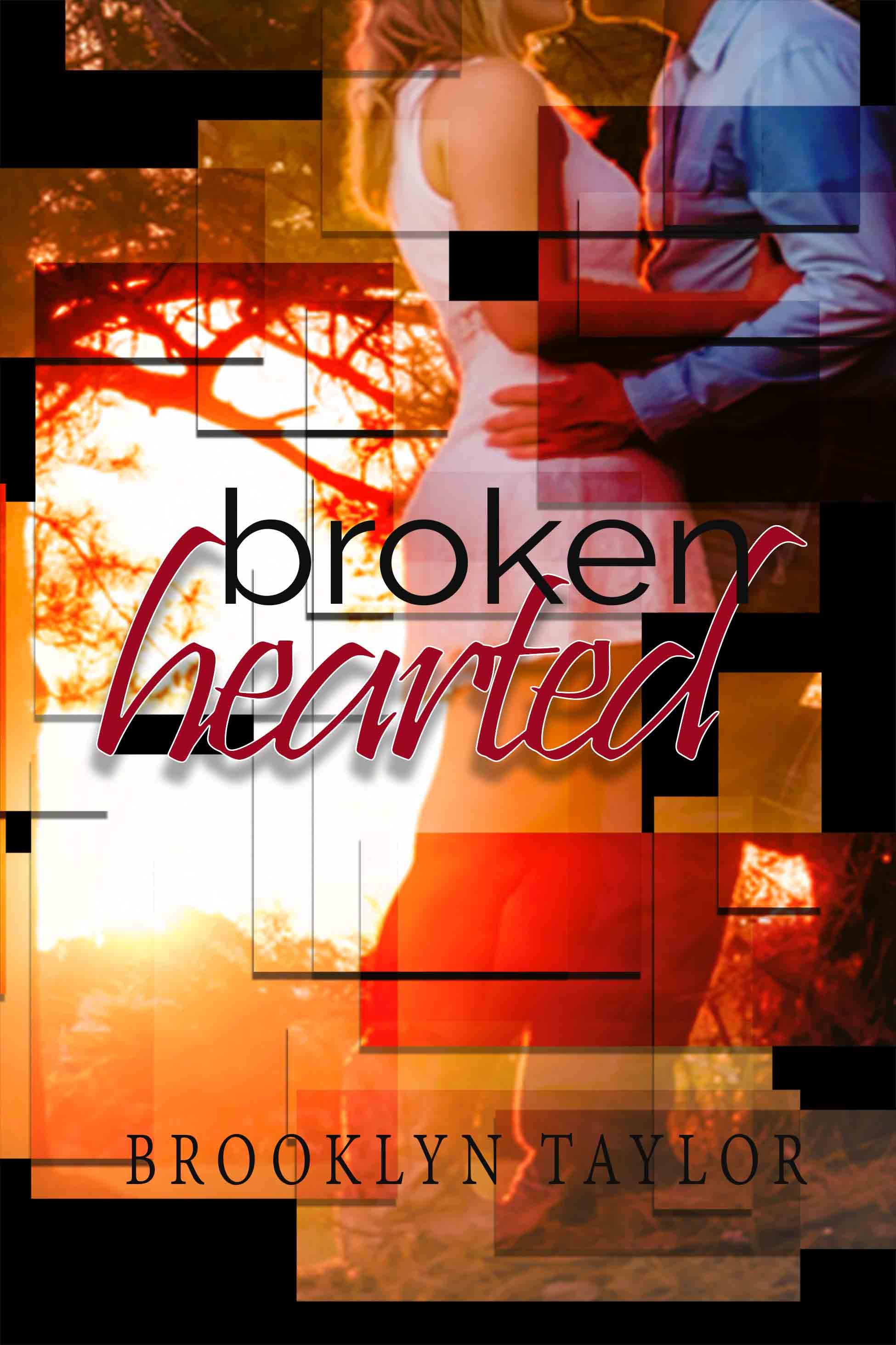 BrokenHearted by Brooklyn Taylor
