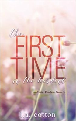 Review: The First Time is the Hardest by L.A. Cotton