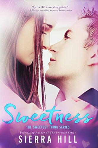 Sweetness by Sierra Hill