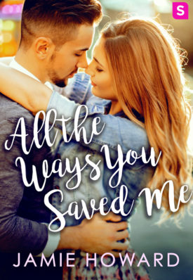 Review and Release Blitz: All The Ways You Saved Me by Jamie Howard