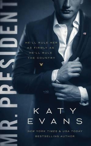 Mr. President (White House, #1) by Katy Evans