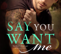 Review: Say You Want Me by Corinne Michaels