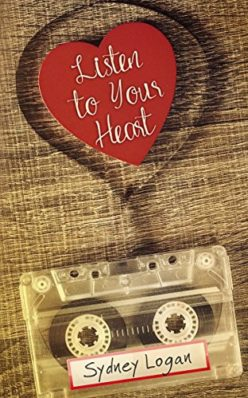 Review: Listen to Your Heart by Sydney Logan