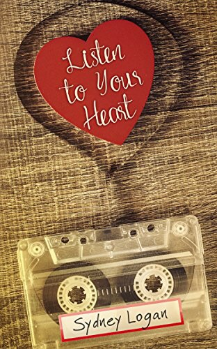 Listen to Your Heart by Sydney Logan