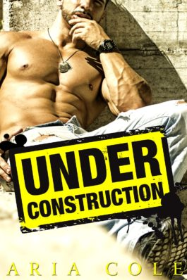 Review and Release Blitz: Under Construction by Aria Cole