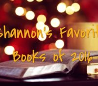 Shannon's Favorite Books of 2016!