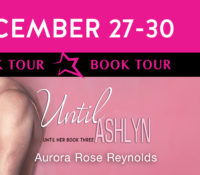 Release Blitz: Until Ashlyn by Aurora Rose Reynolds