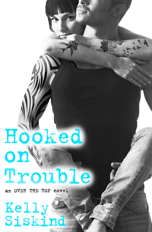 Hooked on Trouble by Kelly Siskind