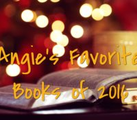 Angie's Favorites of 2016!