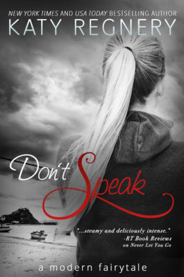 Review and Release Blitz: Don't Speak by Katy Regnery