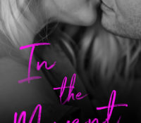 Review and Release Blitz: In the Moment by Alison G. Bailey