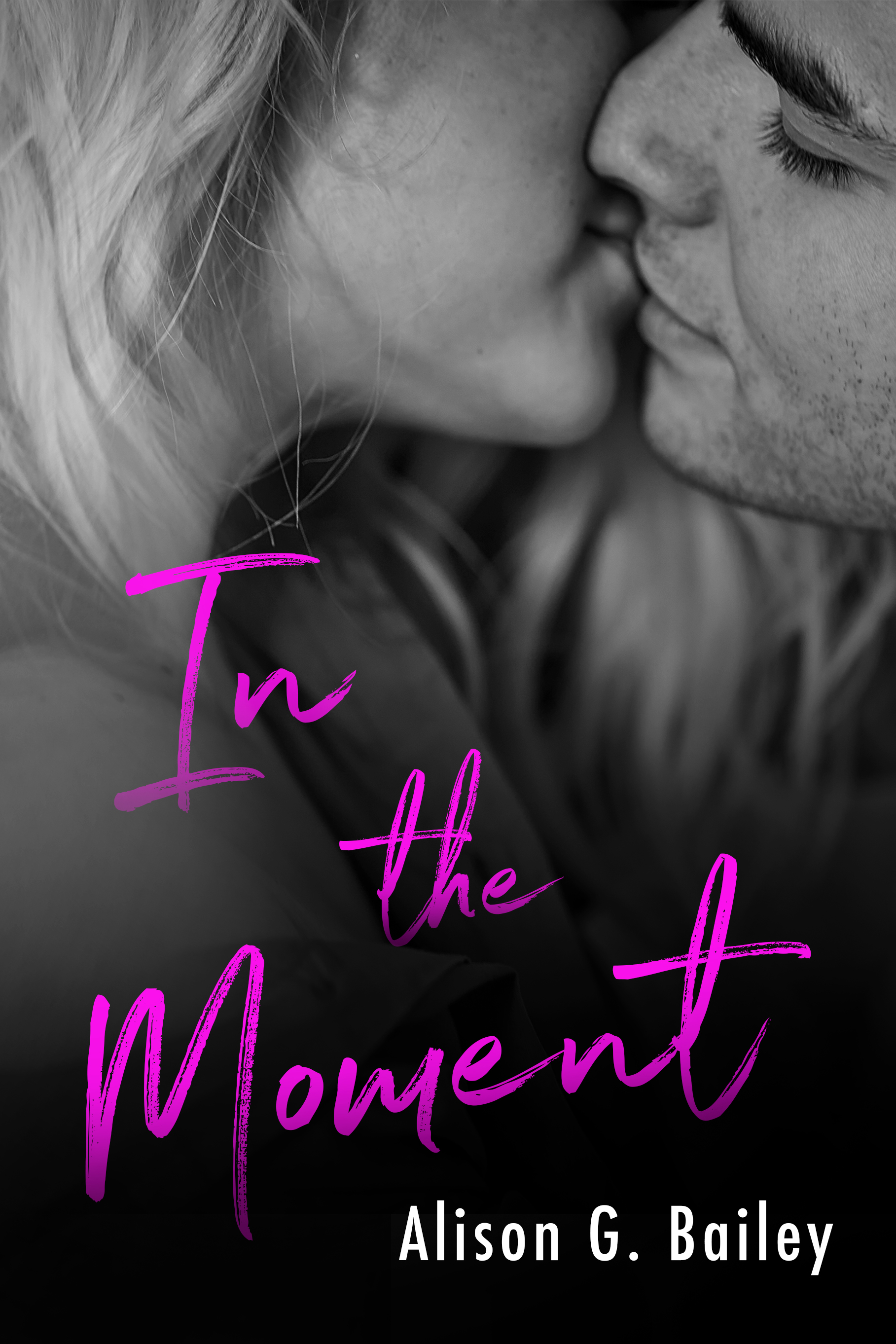 In The Moment by Alison G. Bailey