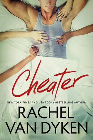 Cheater (Curious Liaisons, #1) by Rachel Van Dyken