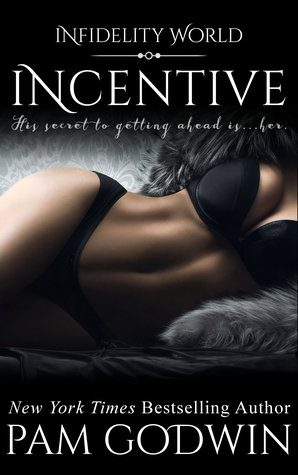 Infidelity: Incentive (Kindle Worlds) by Pam Godwin