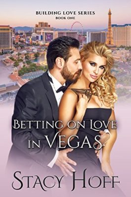 Review: Betting on Love in Vegas (Building Love Book 1) by Stacy Hoff