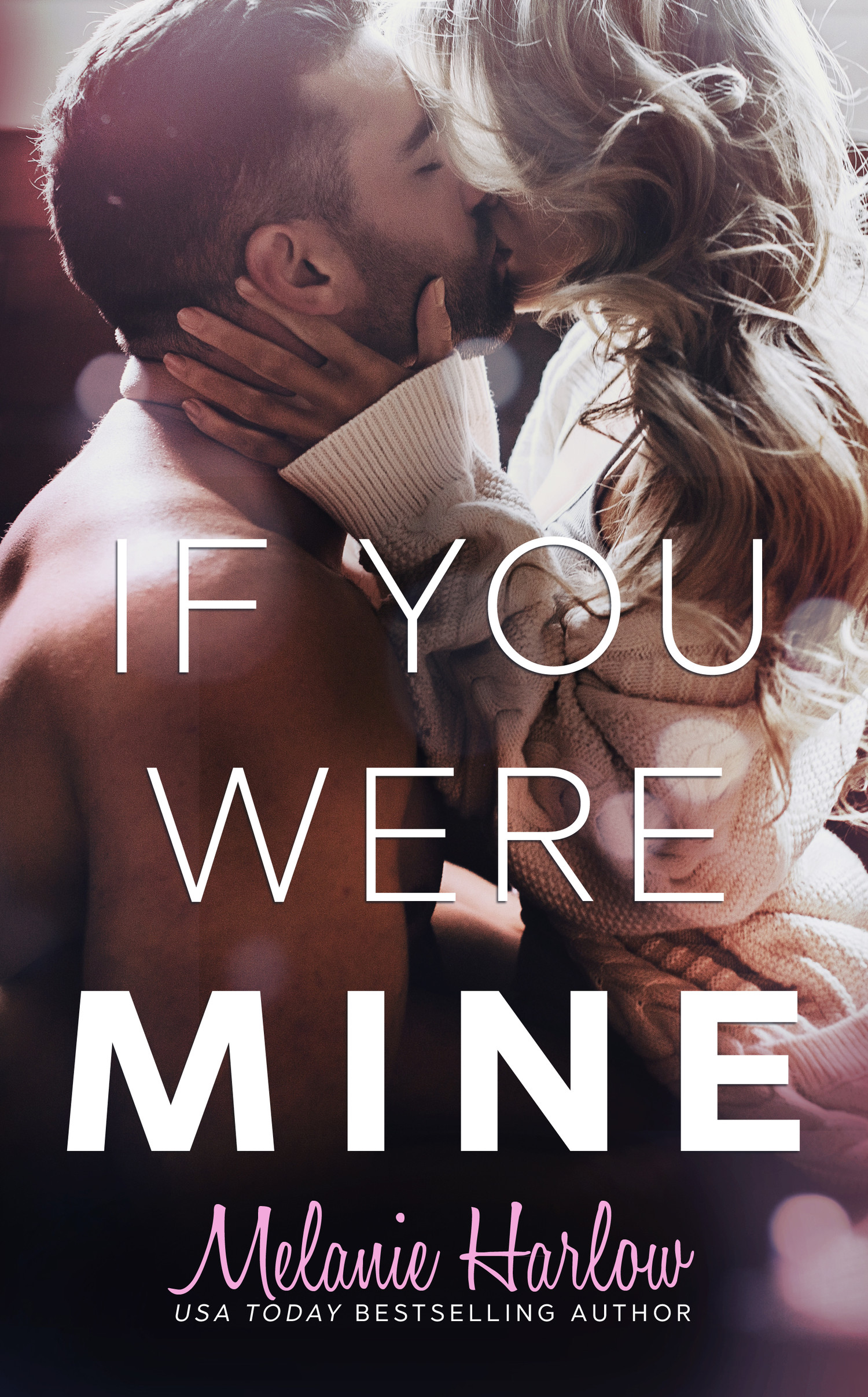 If You Were Mine by Melanie Harlow