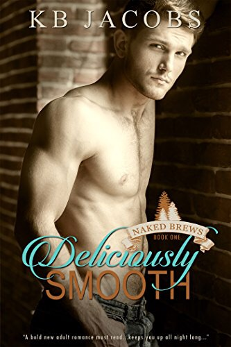 Deliciously Smooth (Naked Brews, #1) by KB Jacobs