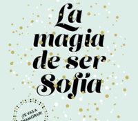 Reseña: La Magia de ser Sofia de Elisabet Benavent