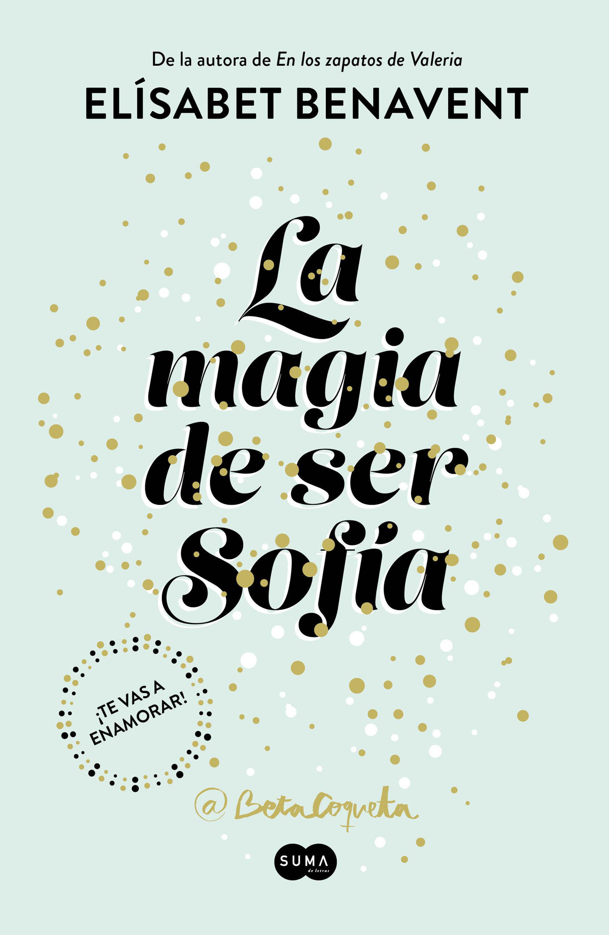 La magia de ser Sofía (Bilogía Sofía 1) by Elísabet Benavent
