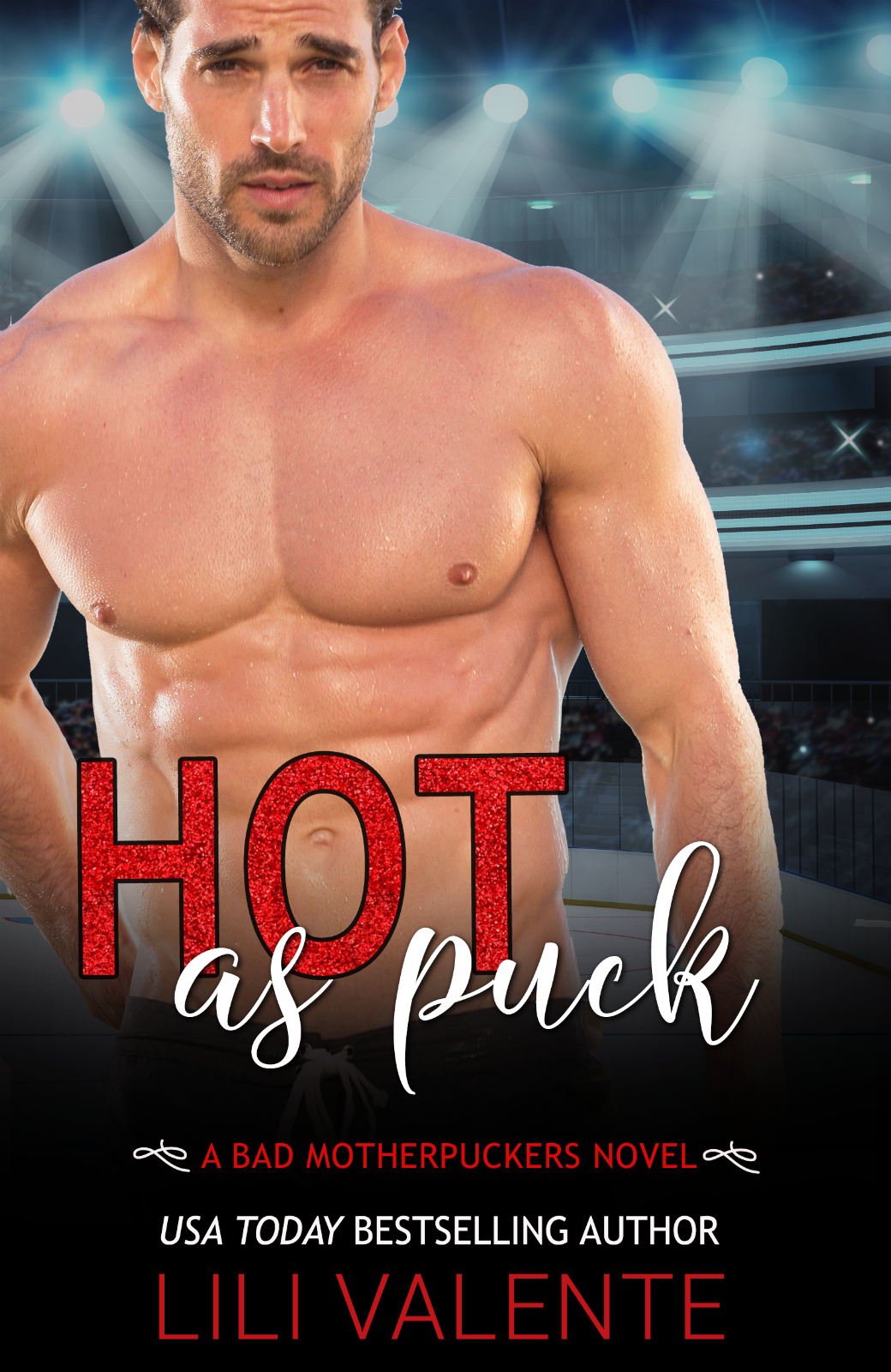 Hot as Puck: A Sexy Standalone Romantic Comedy by Lili Valente