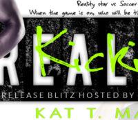 Release Blitz: Kicking Reality by Kat T. Masen