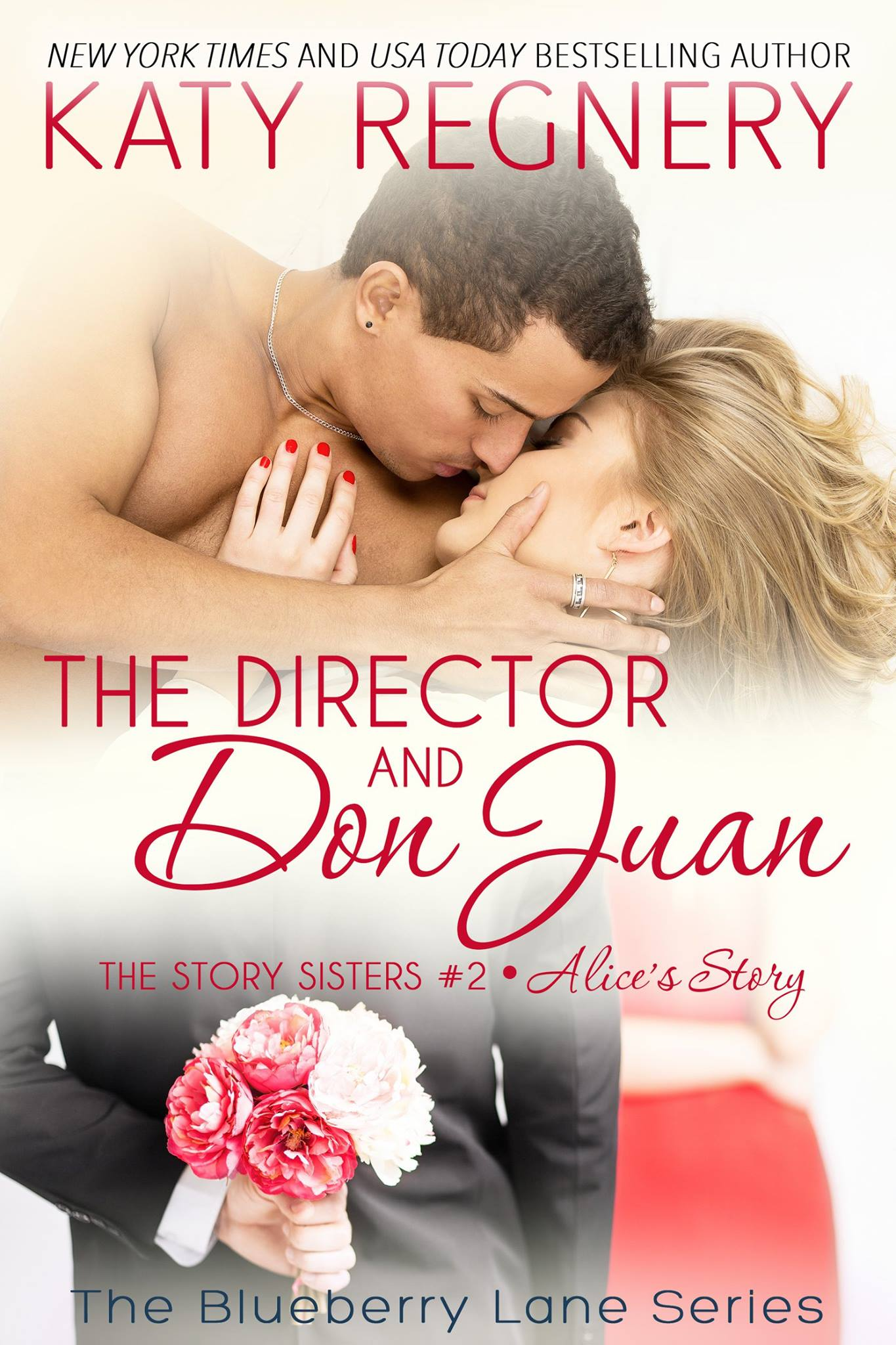 The Director and Don Juan: The Story Sisters #2 (The Blueberry Lane Series) by Katy Regnery