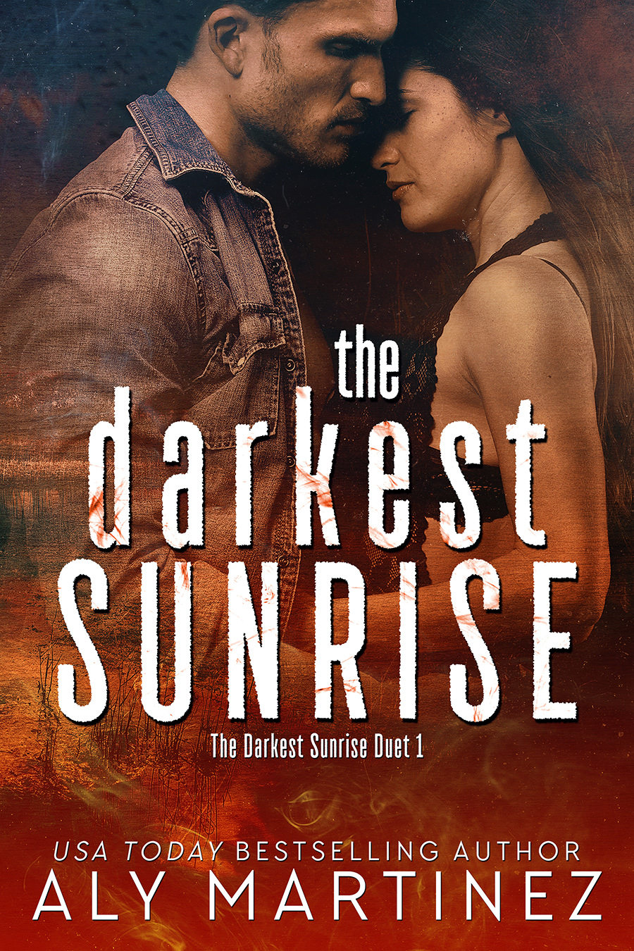 The Darkest Sunrise (The Darkest Sunrise, #1) by Aly Martinez