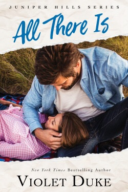 All There Is (Juniper Hills, #1) by Violet Duke
