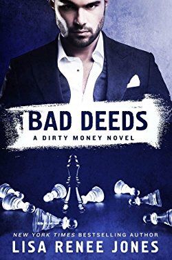 Bad Deeds (Dirty Money, #3) by Lisa Renee Jones