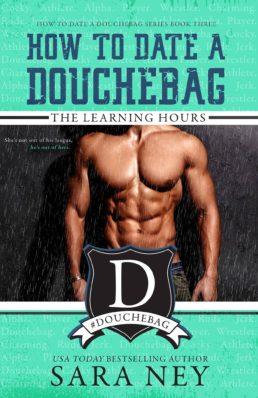 Review: How to Date A Douchebag – The Learning Hours by Sara Ney