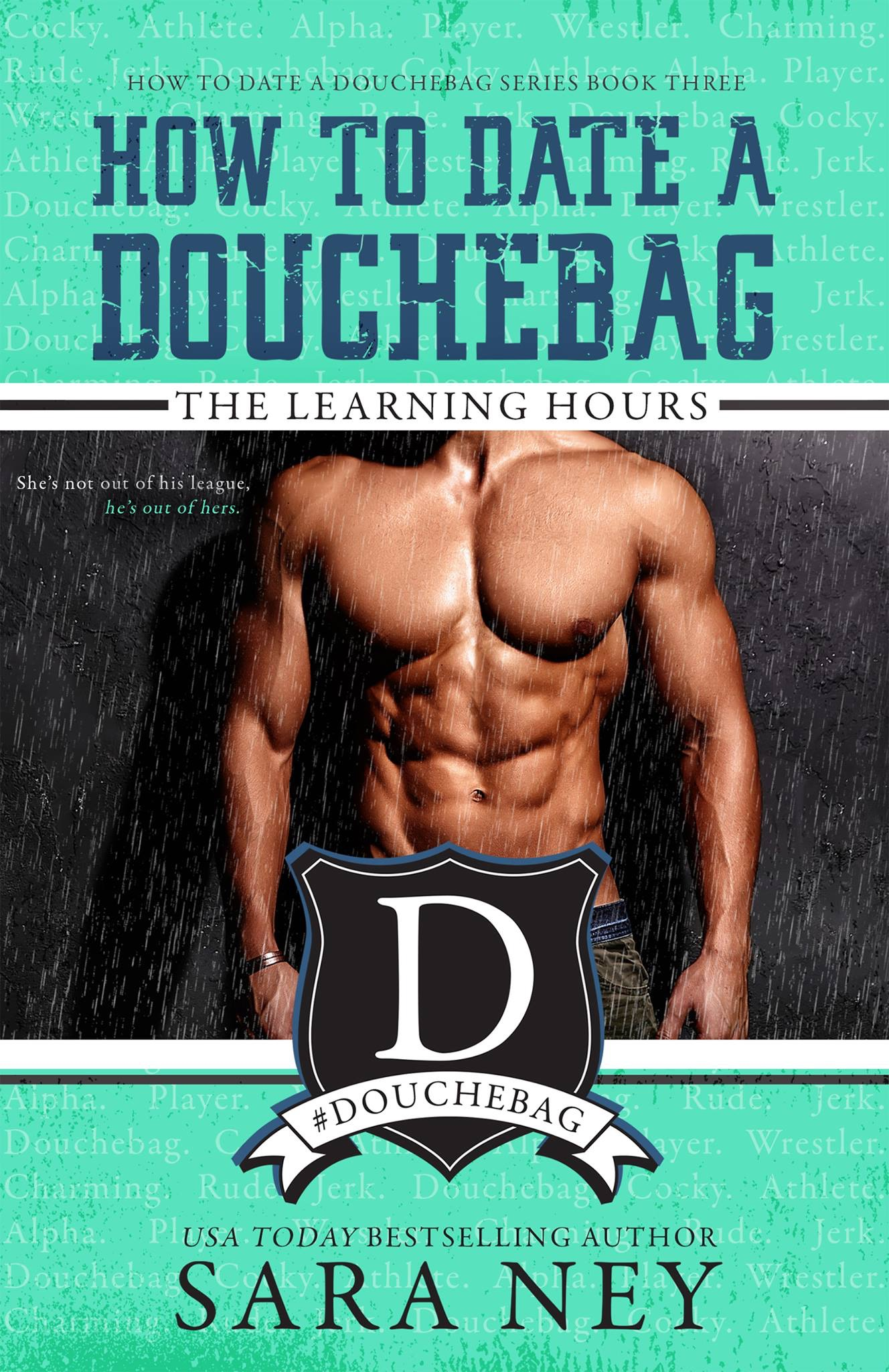 The Learning Hours (How to Date a Douchebag #3) by Sara Ney