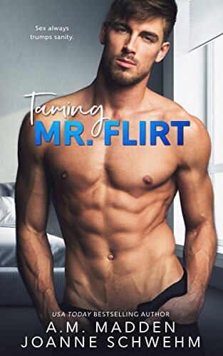 Taming Mr. Flirt by A.M. Madden, Joanne Schwehm