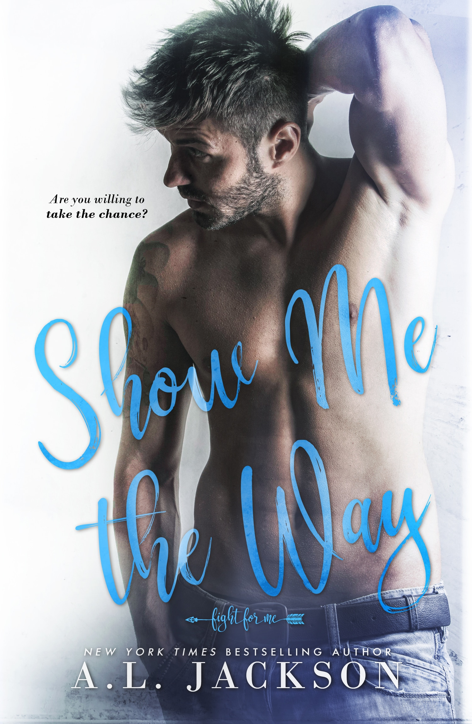 Show Me the Way (Fight for Me, #1) by