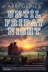Until Friday Night (The Field Party, #1) by Abbi Glines