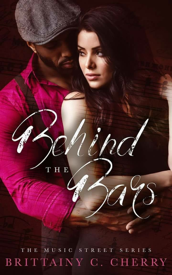 Behind the Bars (Music Street, #1) by Brittainy C. Cherry