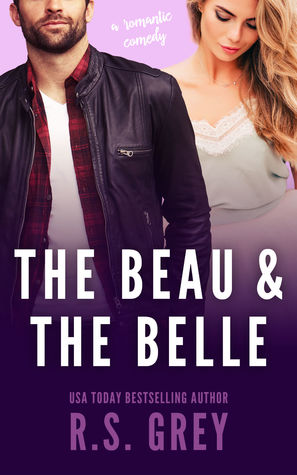 The Beau & the Belle by R.S. Grey