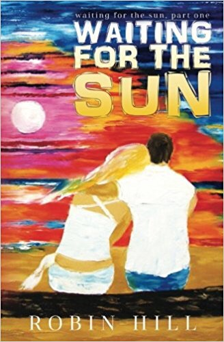 Waiting for the Sun (Waiting for the Sun, #1) by Robin Hill